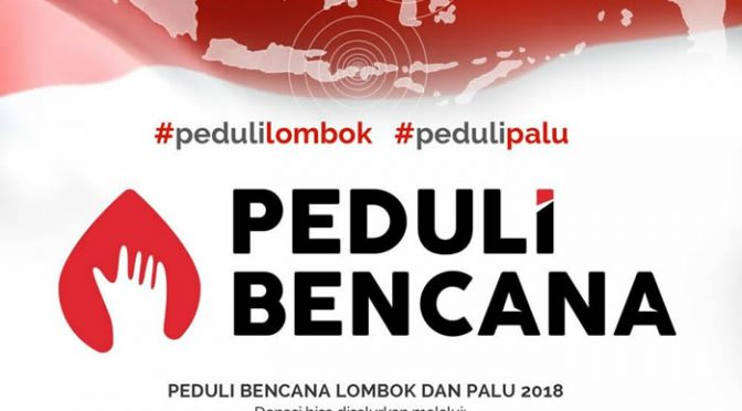 Peduli Bencana Lombok dan Sulteng