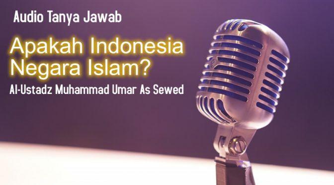 Audio Tanya Jawab Apakah Indonesia Negara Islam?