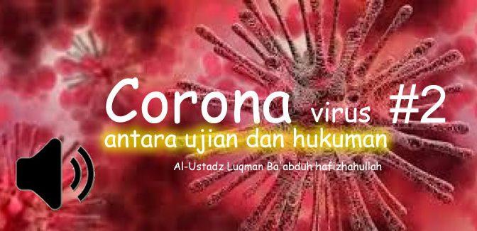 Wabah Corona (Covid-19): Antara Ujian dan Hukuman #2